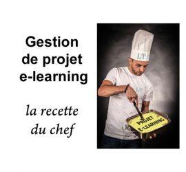 Gestion de projet e-learning : la recette du chef